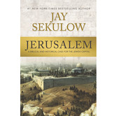 Jerusalem: A Biblical and Historical Case for the Jewish Capital, by Jay Sekulow
