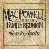 Back Again, by Mac Powell and the Family Reunion, CD