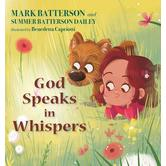 God Speaks in Whispers, by Mark Batterson & Summer Batterson Dailey, Hardcover