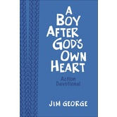 A Boy After God's Own Heart: Action Devotional, Deluxe Edition, by Jim George, Imitation Leather