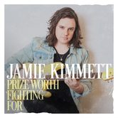 Prize Worth Fighting For, by Jamie Kimmett, CD