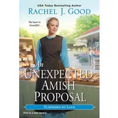 An Unexpected Amish Proposal, Surprised By Love, Book 1, by Rachel J. Good, Paperback