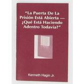 La Puerta De La Prision Esta Abierta (The Prison Door is Open), by Kenneth Hagin Jr.