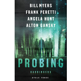 Probing, Harbinger Series, Cycle 3, by Bill Myers, Frank Peretti, Angela Hunt, and Alton Gansky