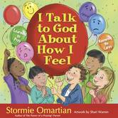 I Talk to God About How I Feel, by Stormie Omartian and Shari Warren, Hardcover