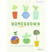 Homegrown Bible Study Book: Cultivating Kids in the Fruit of the Spirit, by Josh & Christi Straub