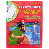 Five Minute Sunday School Activities Jesus' Miracles and Messages, Reproducible, Ages 5-10