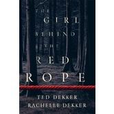 The Girl Behind the Red Rope, by Ted Dekker and Rachelle Dekker, Hardcover