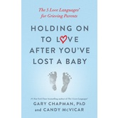Holding on to Love After You've Lost a Baby, by Gary Chapman & Candy McVicar, Paperback