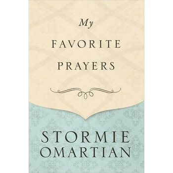 My Favorite Prayers, by Stormie Omartian, Hardcover
