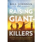 Raising Giant-Killers, by Bill Johnson and Beni Johnson, Hardcover