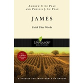 Lifeguide Bible Studies Series: James: Faith That Works