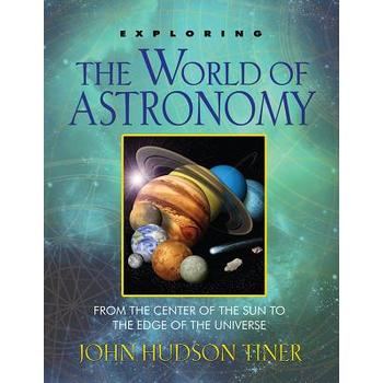 Exploring the World of Astronomy by John H. Tiner, Paperback, Grades 5-9 and up