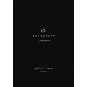 ESV Expository Commentary: Ephesians to Philemon, Volume 11, by Various Authors, Hardcover