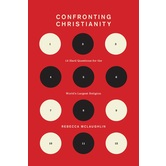 Confronting Christianity: 12 Hard Questions for the World's Largest Religion, by Rebecca McLaughlin