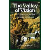The Valley of Vision: A Collection of Puritan Prayers & Devotions, by Arthur Bennett, Paperback