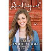 Live Original, by Sadie Robertson and Beth Clark, Paperback