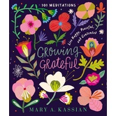 Growing Grateful: 101 Meditations, by Mary A. Kassian, Hardcover