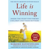 Life Is Winning, by Marjorie Dannenfelser, Hardcover