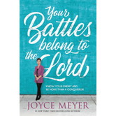 Your Battles Belong to the Lord Study Guide, by Joyce Meyer, Paperback