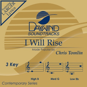I Will Rise, Accompaniment Track, As Made Popular by Chris Tomlin, CD