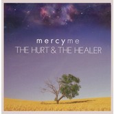The Hurt & The Healer, by MercyMe, CD