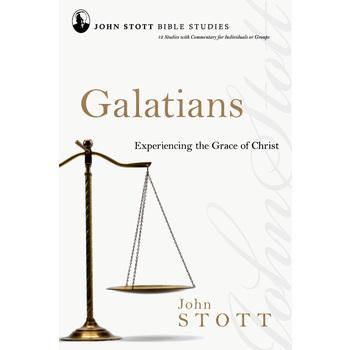 Galatians: Experiencing the Grace of Christ, John Stott Study Series, by John Stott, Paperback