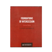 Foundations Of Intercession Course Notes, by Corey Russell, Paperback