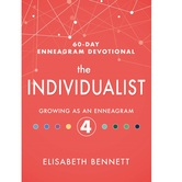 The Individualist: Growing as an Enneagram 4, 60-Day Enneagram Devotional, by Elisabeth Bennett