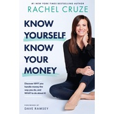 Know Yourself, Know Your Money, by Rachel Cruze, Hardcover
