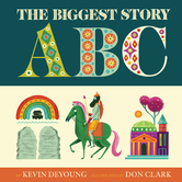 The Biggest Story ABC, by Kevin DeYoung and Don Clark, Board Book