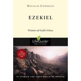 Ezekiel: Visions of God's Glory, Lifeguide Bible Studies, by Douglas Connelly, Paperback