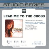 Lead Me To The Cross, Accompaniment Track, As Made Popular by Francesca Battistelli, CD