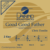 Good Good Father, Accompaniment Track, As Made Popular by Chris Tomlin, CD