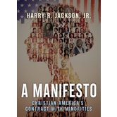 A Manifesto: Christian Americas Contract with Minorities, by Harry R. Jackson Jr.