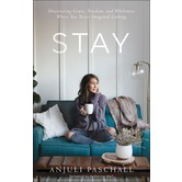 Stay, by Anjuli Paschall, Hardcover