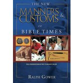 The New Manners & Customs of Bible Times, by Ralph Gower, Hardcover