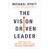 The Vision-Driven Leader, by Michael Hyatt, Hardcover