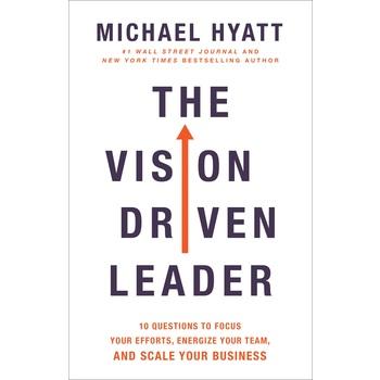 The Vision-Driven Leader, by Michael Hyatt, Hardcover