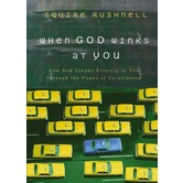 When God Winks at You, by Squire Rushnell