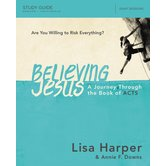Believing Jesus Study Guide: A Journey Through The Book Of Acts, by Lisa Harper