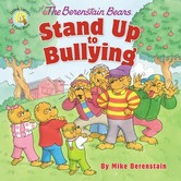 The Berenstain Bears Stand Up To Bullying, by Mike Berenstain, Paperback