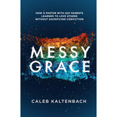 Messy Grace, by Caleb Kaltenbach