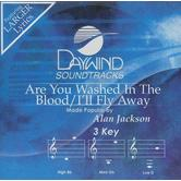 Are You Washed in the Blood/I'll Fly Away, Accompaniment Track, As Made Popular by Alan Jackson, CD