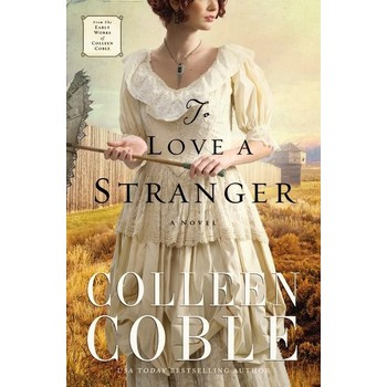 To Love A Stranger: A Novel, by Colleen Coble