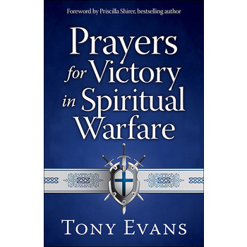 Prayers for Victory in Spiritual Warfare, by Tony Evans