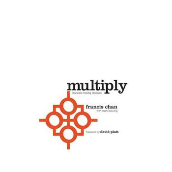 Multiply: Disciples Making Disciples, by Francis Chan and Mark Beuving, Paperback