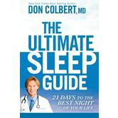 The Ultimate Sleep Guide: 21 Days to the Best Night of Your Life, by Dr. Don Colbert