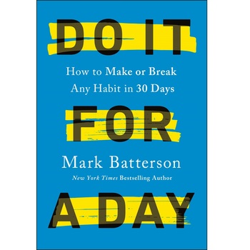 Pre-buy, Do It for a Day: How to Make or Break Any Habit in 30 Days, by Mark Batterson, Hardcover