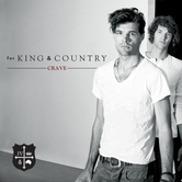 Crave, by for KING & COUNTRY, CD